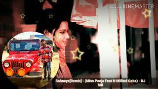 Sohneya[Remix] - (Miss Pooja Feat N Millind Gaba) - DJ MB