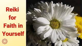 Reiki for Faith in Yourself.