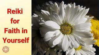 Reiki for Faith in Yourself.