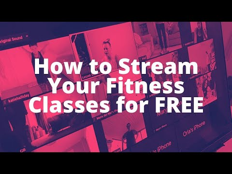 How to Stream Your Fitness Classes for FREE and with Great Quality?