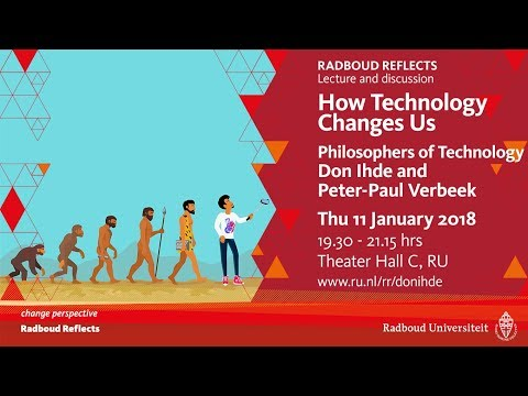 How Technology Changes Us | Lecture  with Don Ihde and Peter-Paul Verbeek