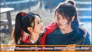 12 Drama China Genre WUXIA Tahun 2019 Paling Terbaik Sepanjang Masa (Wajib Nonton)