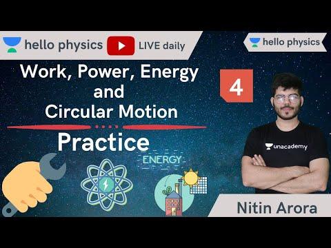 Hello Physics: Work, Power, Energy and Circular Motion | Practice | Nitin Arora