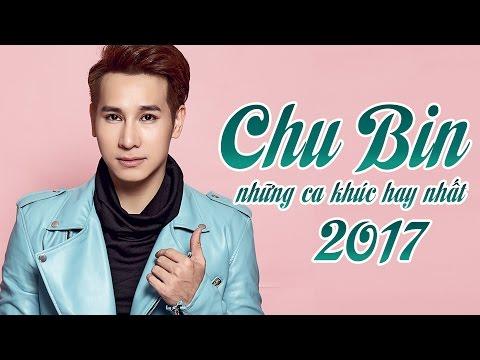 Nếu Chẳng Là Của Nhau - Chu Bin 2017 - Những Ca Khúc Hay Nhất và Mới Nhất 2016 Chu Bin