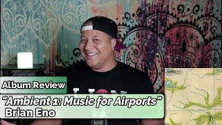 Brian Eno- Ambient 1/ Music For Airports (Album Review)