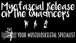 Myofascial Release on the Quadriceps - Your Musculoskeletal Specialist