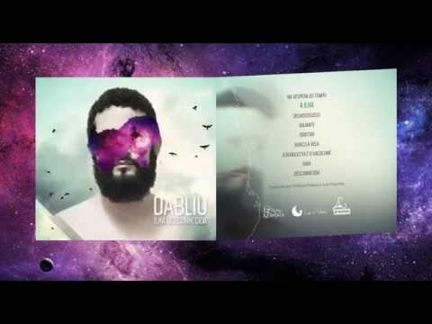 Dabliu | Ilha Desconhecida (2015) (FULL ALBUM)