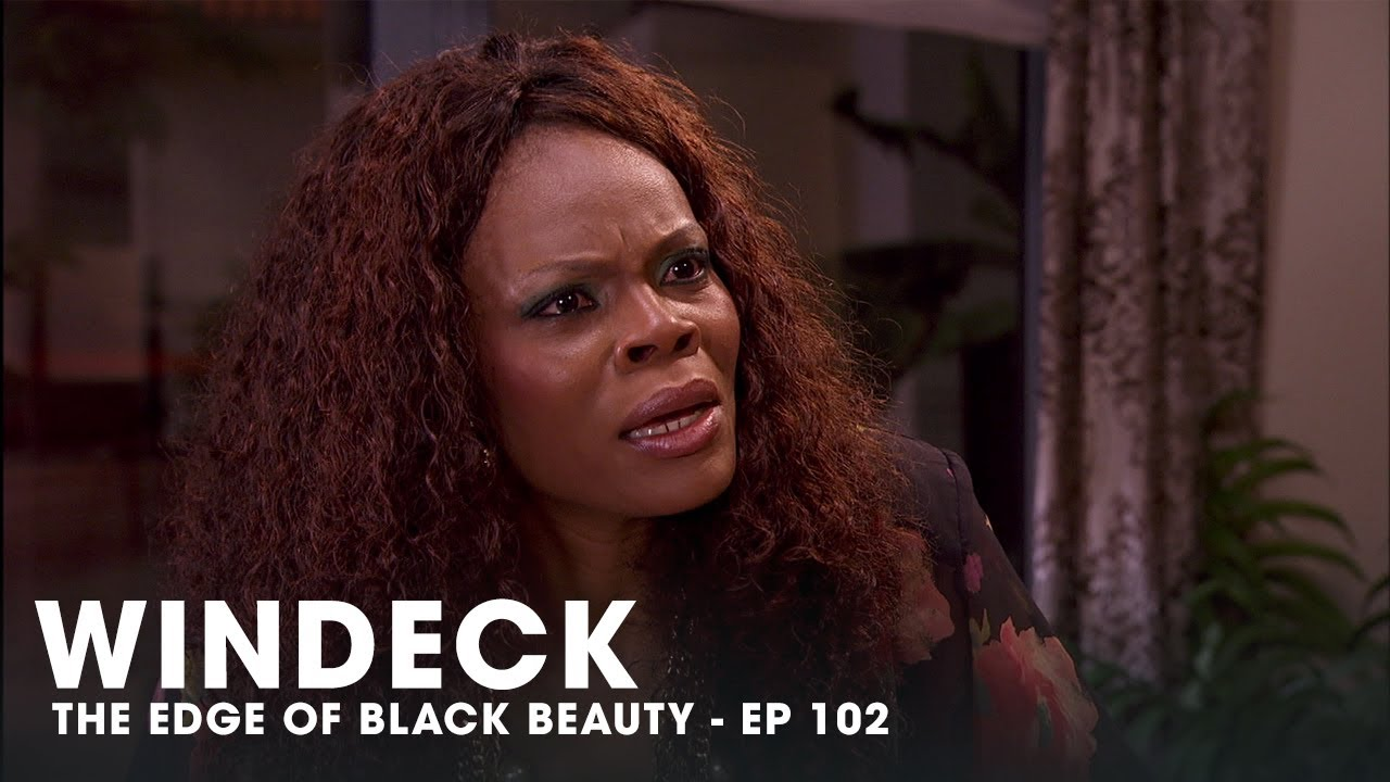 Download WINDECK EP102 - THE EDGE OF BLACK BEAUTY, SEDUCTION, REVENGE AND POWER ✊🏾😍😜  - FULL EPISODE