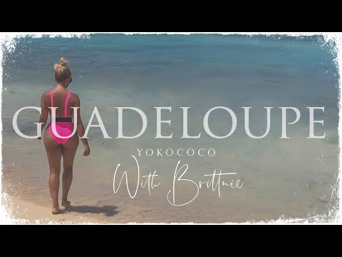 Discovering Guadeloupe Islands With Brittnie
