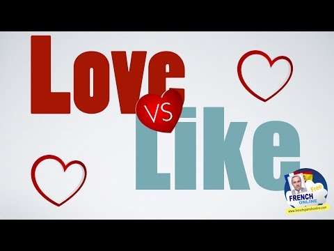 To love vs to like in French