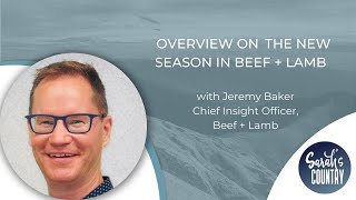 """Overview on the new season in Beef + Lamb"" with Jeremy Baker"