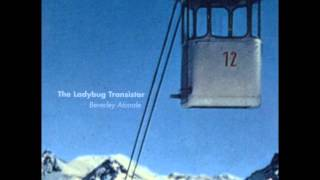 "The Ladybug Transistor ""Beverley Atonale"", 1997. Track 02: ""Rushes of Pure Spring"""