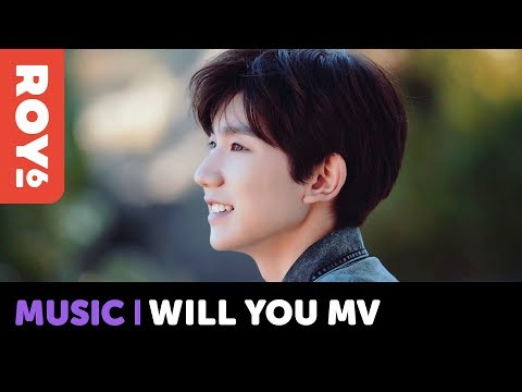 [ROY6] Roy Wang's 'Will You' M/V Full Version