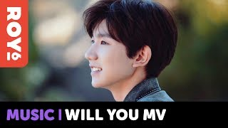 ROY6 Roy Wang's 'Will You' Full Version