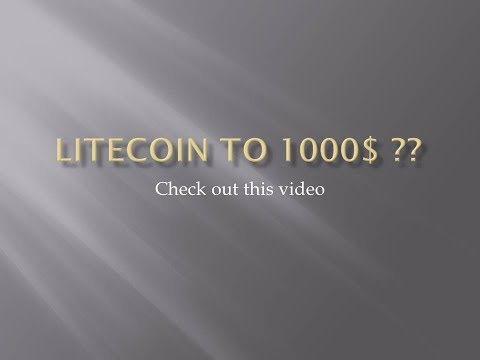 Litecoin to 1000$ not so quick