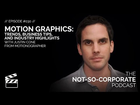 Motion Graphics: Trends, Business Tips, and Industry Highlights  #030 - The Not-So-Corporate Podcast