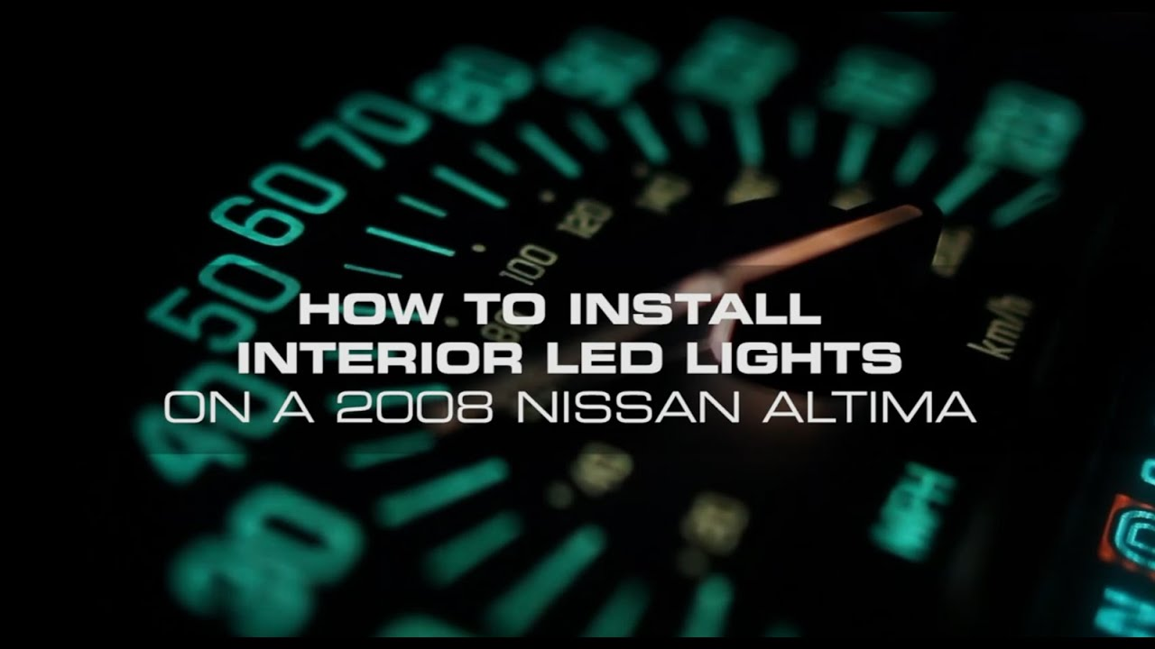 How To Install Interior LED Lights On A Nissan Altima 2007   2012