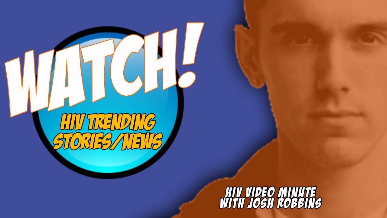 HIV News: HIV Video Minute with Josh Robbins - YouTube