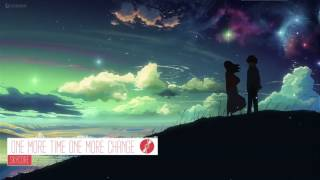 Nightcore - One More Time , One More Change