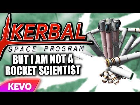Kerbal Space Program but I am not a rocket scientist