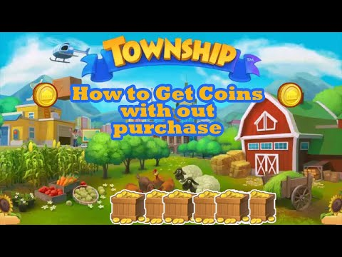 How To get Coins in Township game without purchasing ?