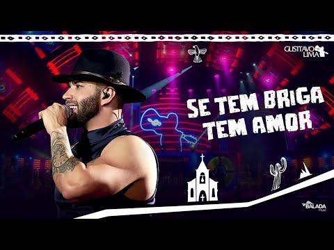 Gusttavo Lima – Se Tem Briga Tem Amor – DVD O Embaixador In Cariri (Ao Vivo)