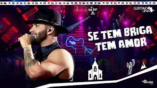 Gusttavo Lima – Se Tem Briga Tem Amor - DVD O Embaixador In Cariri (Ao Vivo)