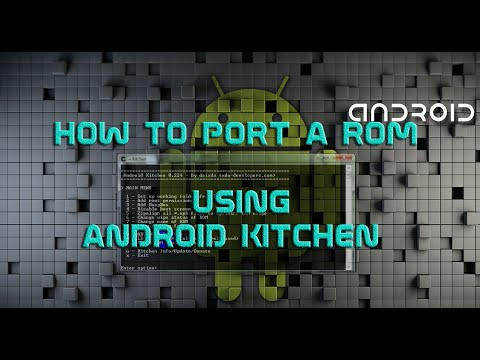 How to Port a Rom using Android Kitchen