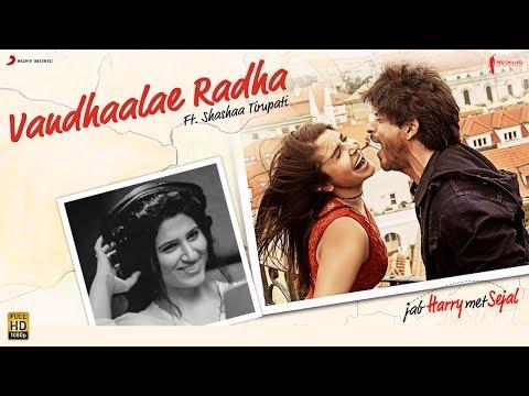 Vandhaalae Radha – Jab Harry Met Sejal |Anushka Sharma |Shah Rukh Khan|Pritam |Tamil |Shashaa