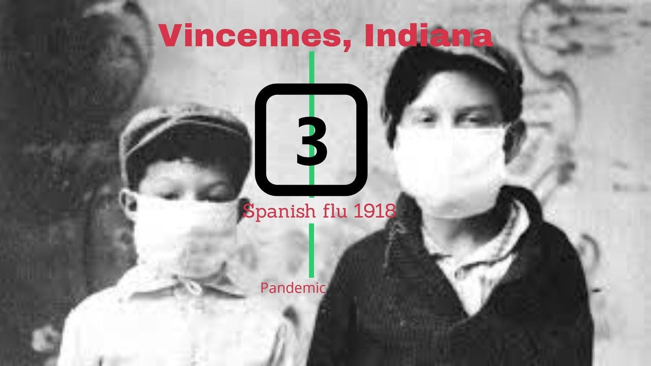 Spanish Flu 1918, in Vincennes Indiana, Knox county - Part 3