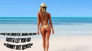 Marc van Linden feat. Amanda Wilson - Gotta Let You Go (Sunny Dee Remix)