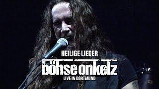 Böhse Onkelz - Heilige Lieder (Live in Dortmund)