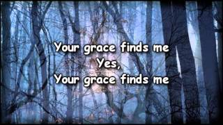 Your Grace Finds Me - Matt Reddman - worship Video with lyrics