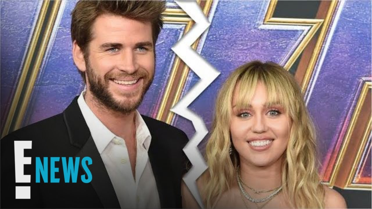 Miley Cyrus & Liam Hemsworth Split After Less Than 1 Year of Marriage | E! News