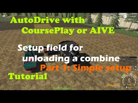 FS19 | Tutorial AutoDrive With CoursePlay Or AIVE. Setup Field For Unloading Combine - Simple Setup