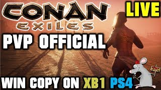 CONAN EXILES OFFICIAL PVP - LIVE! WIN A COPY ON XB1 AND PS4 NO B008IES PROMISE!