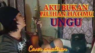 UNGU - AKU BUKAN PILIHAN HATIMU (cover akustik by yons)