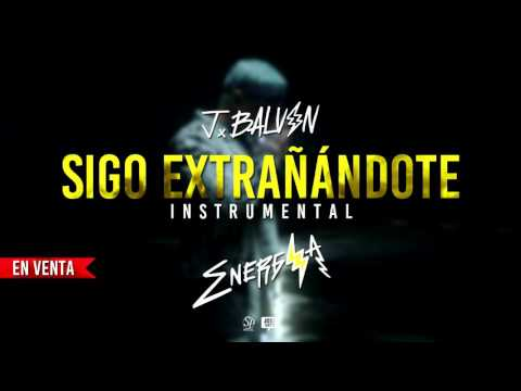 J Balvin - Sigo Extrañándote |...