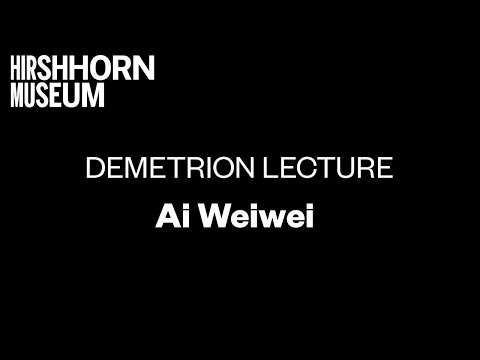 Ai Weiwei at Hirshhorn: Demetrion Lecture
