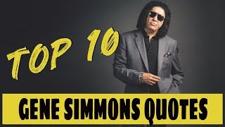 Top 10 Gene Simmons quotes