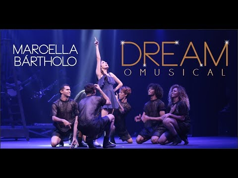 Dream - O Musical - Marcella Bártholo