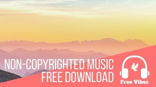 Uplifting Background Music - No Copyright - Free To Use