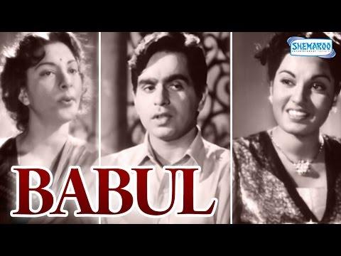 Babul - Dilip Kumar - Nargis - Hindi Full Movie