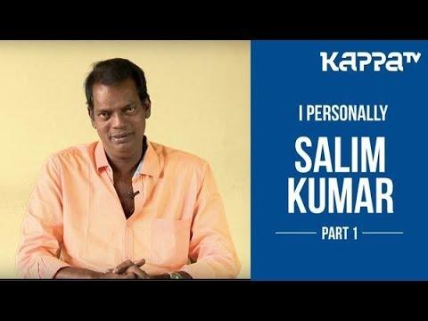 Salim Kumar(Part 1) - I Personally - Kappa TV