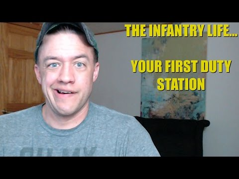 The Infantry Life... Your First Duty Station