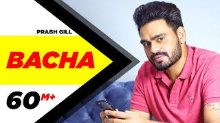 Bacha (Full Song) | Prabh Gill | Jaani | B Praak | Latest Punjabi Song 2016 | Speed Records