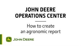 Operations Center  How to create an agronomic report