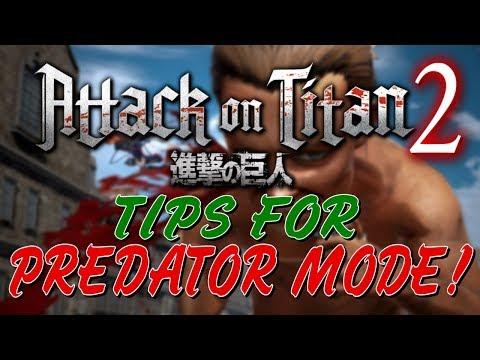 Attack On Titan 2 | Tips For Predator Mode!