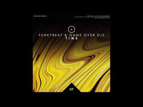 FUNKYBEAT & Game Over Djs - Time