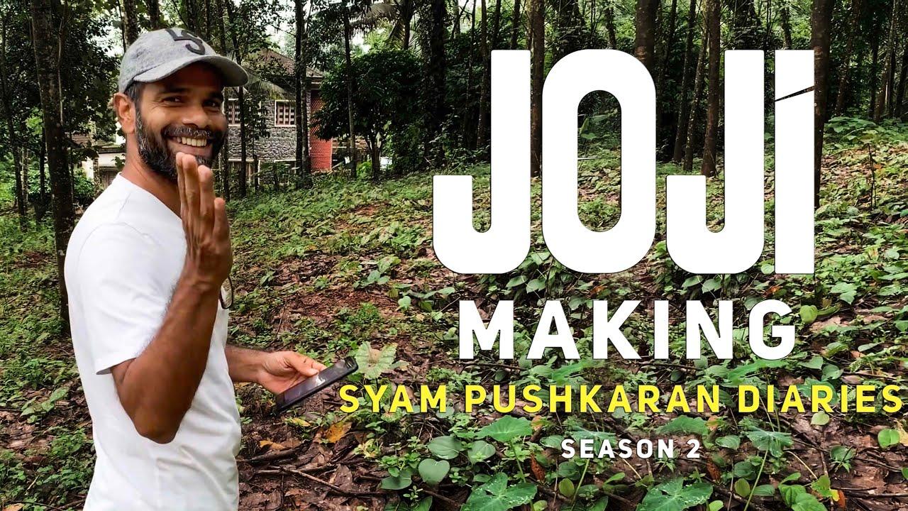JOJI Making   Syam Pushkaran Diaries - Season 2   Bhavana Studios